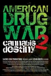 American Drug War 2: Cannabis Destiny (2013)