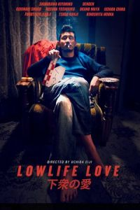 Lowlife Love (Gesu no ai) (2015)