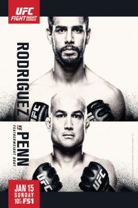 UFC Fight Night 103 Rodriguez vs Penn 15th January 2017