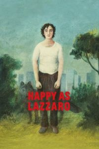 Happy as Lazzaro (Lazzaro felice) (2018)