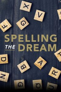 Spelling the Dream (Breaking the Bee) (2020)