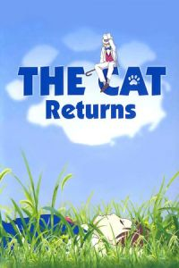The Cat Returns (Neko no ongaeshi) (2002)