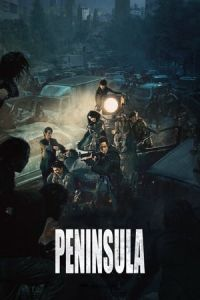 Peninsula (Train to Busan 2) (2020)